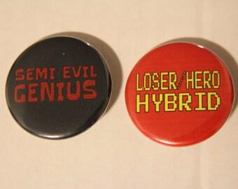 """Set of 2 Scott Pilgrim quotes 1.5"""" pinback buttons - Semi Evil Genius, Loser Hero Hybrid"""