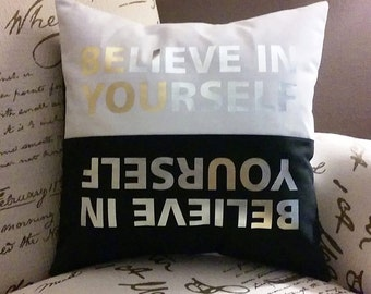 BElieve in YOUrself - PILLOW (Pillow cover with insert)