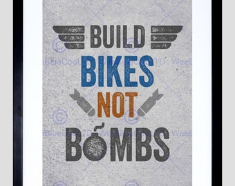 Quote Art Print - Type Text Graphic Build Bikes Bombs Stressed Art Print Poster FEHP164
