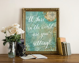 """Seating Sign """"Where in the world are you sitting?"""" Reception Decor, Map, Vintage, Travel, Instant Download! **Printable Item**"""