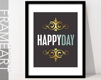 """Gold Printable Art """"HAPPY DAY"""" Frame Art, Motivational Print, Inspirational Quote, Home Décor Wall Décor 58G"""