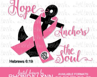 SALE! Hope Anchors the Soul SVG, dxf, eps, png, jpg cut file, Breast Cancer SVG, Hope Anchors the Soul Digital Download, Think Pink svg