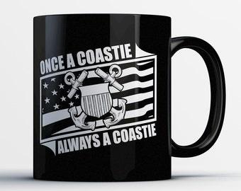 Funny Coast Guard Mug - Once a Coastie Always a Coastie - Best Coast Guard Coffee Mug