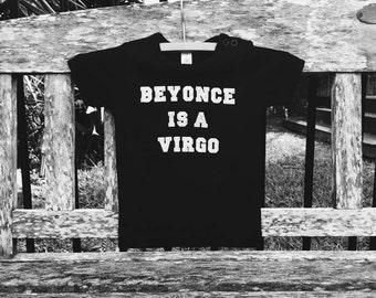 Beyonce is a Virgo Baby tee Screenprinted