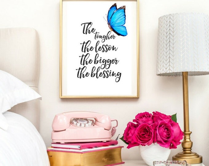 The Tougher The Lesson The Bigger The Blessing Quote | Typographic Print | A4 Printable (Law Of Attraction)