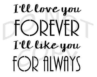 Reusable Stencil - I'll Love You Forever - Many Sizes to Choose from!