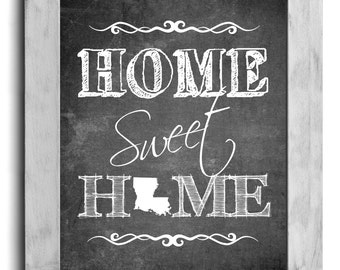 Louisiana Art, Home Sweet Home Print, State Print, State Art, Map, Chalkboard Print, Wall Decor, New Home, Housewarming Gift, Christmas Gift