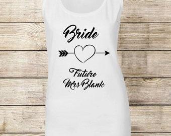 Bride T Shirt / Future Mrs / Bride Tribe / Personalised / Hen Night / Vest Top / T Shirt