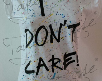 """I don't care"""