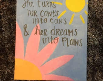 She turns her can'ts into cans & her dreams into plans