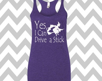 Yes I Can Drive A Stick Funny Halloween Tank Top Halloween Party Tank Funny Witch Tee Halloween Costume Tee Funny Witch Tank Top Witch Shirt