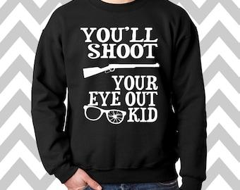 You'll Shoot Your Eye Out Unisex Funny Christmas Sweatshirt Crew Neck Sweatshirt Ugly Christmas Sweatshirt Christmas Story Ugly Xmas Sweater