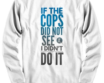 Funny shirts, Cops and Robbers, Gift for Cop