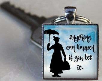 Anything can Happen if you Let it - Pendant Necklace or Key Chain - Choice of 4 Colors - 1 Inch Square