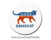 "DemoCAT funny political Button 1.25"" Pinback Pin Button Badge or Magnet President Campaign Democrat Republican Cat"