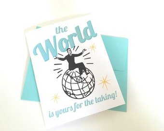Congratulations The World is Yours for the Taking Dude Graduation Card