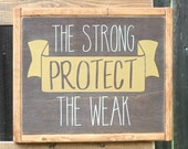 The Strong PROTECT the Weak | 11x13 inch painted wood sign | Gallery Wall | fathers day birthday gift for men boys room decor