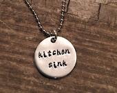 Kitchen Sink Necklace Hand Stamped