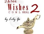 Three Wishes 2 Cowl MKAL Kit