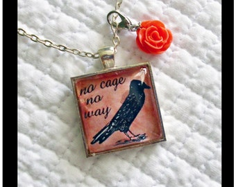 No Cage...No Way pendant..gift boxed with chain, shabby chic inspired, black bird, raven, birdcage , french, vintage,  whimsy