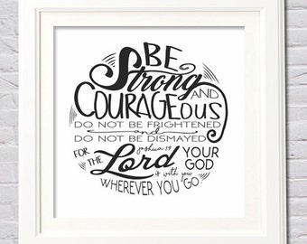 Instant Download! Joshua 1:9 Be Strong and Courageous The Lord Thy God Is With Thee Gray White Square Print in 3 Sizes (12x12, 10x10, 8x8)