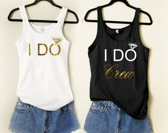 2 I Do Crew Bridesmaid Tanks 1 I DO Tank GOLD Bride Tank Bride To Be Team Bride Just Married Bacheloretty Party Bridal Shower Tanks