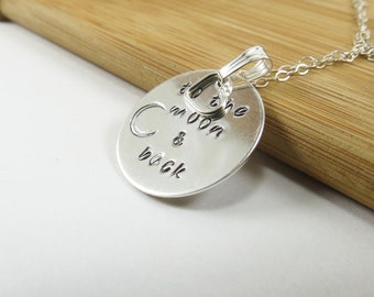 To The Moon & Back Necklace Custom Hand Stamped Disc Necklace Sterling Silver Moon Necklace Gift for Women Daughter Mom