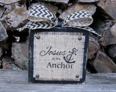 Jesus Is My Anchor Wood Sign - Burlap and Wood -  Distressed Wood Block - Chevron Ribbon - Painted Burlap Sign