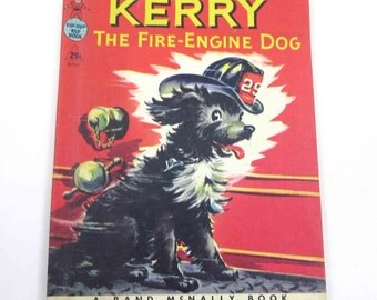 Kerry The Fire Engine Dog Vintage 1940s Rand McNally Children's Book by Frank Lewis and Alfred J. Corchia Illustrated by Dorothy Grider
