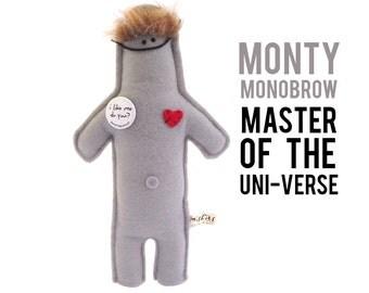 "The Mefits Monty Monobrow ""Master of the Uni-verse"""