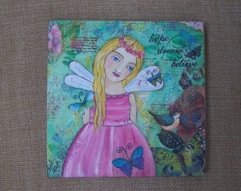 Fairy or Angel painting Mixed media Original encaustic with Bird butterflies and flowers Inspirational Dream Believe Hope