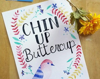 Chin Up Buttercup southern saying - original watercolor painting