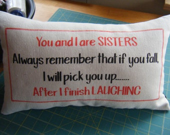 Sister Humor Pillow - Preshrunk Cotton Canvas in Red and Black lettering