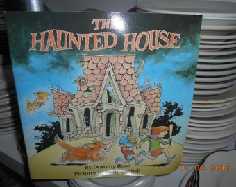 1986 The Haunted House Childrens SC Book by Dorothy Rose Pictures by Kelly Oechsli
