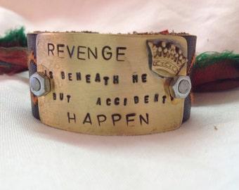 Revenge is beneath me but accidents happen metal cuff