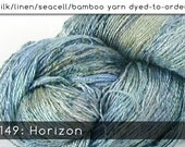 DtO 149: Horizon on Silk/Linen/Seacell/Bamboo Yarn Custom Dyed-to-Order