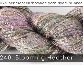 DtO 240: Blooming Heather on Silk/Linen/Seacell/Bamboo Yarn Custom Dyed-to-Order