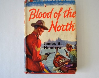 1930s antique book / Blood of the North by James B. Hendryx / vintage hardback book