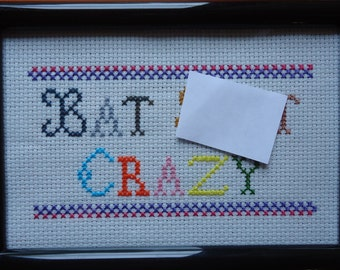 Bat S**t Crazy Framed Cross Stitch