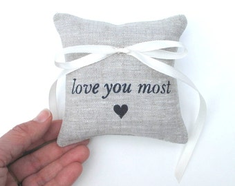 Ring Bearer Pillow, Wedding decor, Love you most, ring pillow, 4 x 4 inches - Choose your fabric and ink color