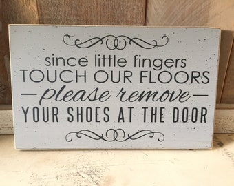 "Since little fingers touch our floors please remove your shoes 7"" x 12"" wood sign, baby gift, front door wreath sign, front entryway sign"