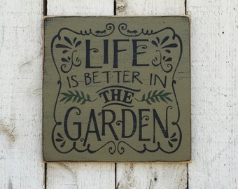 Life is better in the garden, sage green, garden room wall decor, distressed rustic wood sign, typography word art
