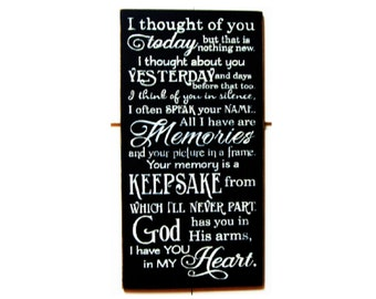 I thought of you today...God has you in his arms I have you in my heart wood sign