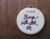 the Things Will Work Out hoop ... one of a kind, hand stitched embroidery