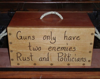 Handmade Ammo Box – Rustic Wooden Storage Box – Military/Firearms – Guns Only Have Two Enemies, Rust & Politicians - Patriotic - Americana