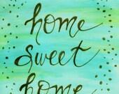 Home Sweet Home Art Print, Gold Hand-Lettered Art, 8x10 Blue, Mint Green, Housewarming Gift