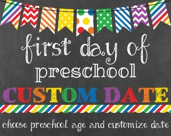 CUSTOM DATE - First/Last Day of Preschool Sign Printable - Rainbow Bunting Banner Chalkboard Sign - Choose Preschool Age & Customize Date!
