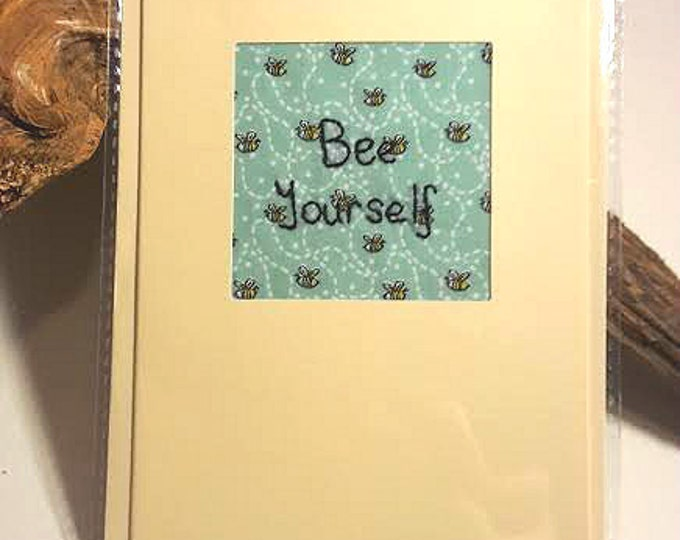 Bee Yourself Embroidered Greetings Card