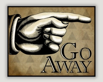 Go Away Print, pointing finger, funny dorm poster, funny office decor, funny home decor, tan & black decor, pointing hand, vintage manicule