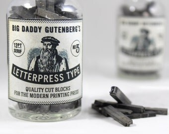Big Daddy Gutenberg's Letterpress Type in An Apothecary Jar